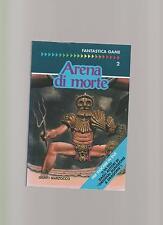 fantastica game 2 ARENA DI MORTE librogame marzocco smith thomson