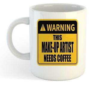 Warning-Esta-Maquillaje-Artista-Necesita-Cafe-Blanco-Taza-Regalo-Trabajo