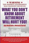 What You Don't Know about Retirement Will Hurt You! by Mike Padawer, Dan McGrath, Michael Gerali (Paperback / softback, 2013)