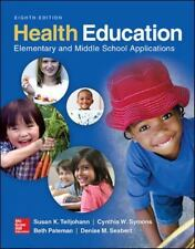 Health Education : Elementary and Middle School Applications by Susan K. Telljohann, Cynthia W. Symons, Beth Pateman and Denise M. Seabert (2015, Paperback)