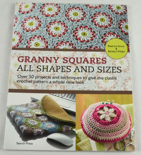 CROCHET PATTERN BOOK- Granny Squares All Shapes & Sizes - 50 Projects - Yarn
