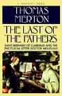 Last of the Fathers by Thomas Merton, Merton (Paperback / softback, 1981)