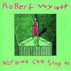 Nothing Can Stop Us Now (Vinyl+CD) von Robert Wyatt (2011)