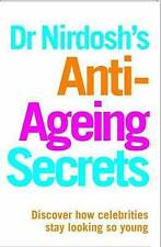 Dr Nirdosh's Anti-Ageing Secrets: Discover How Celebrities Stay-ExLibrary