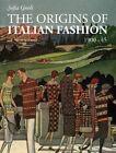 The Origins of Italian Fashion 1900-1945 by Sofia Gnoli (Paperback, 2014)