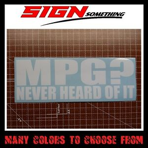 Image Is Loading Mpg Never Heard Of It Decal Sticker What