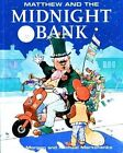 Matthew and the Midnight Bank by Allen Morgan (Paperback)