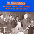Air Shots from the Dawn Club by Lu Watters & the Yerba Buena Jazz Band (CD, Sep-1995, Merrymakers)