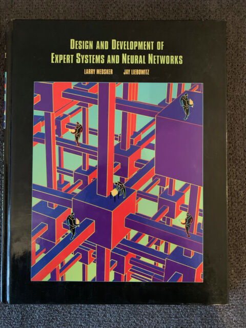 Medsker,Liebowitz,Design and development of expert systems and neural networks