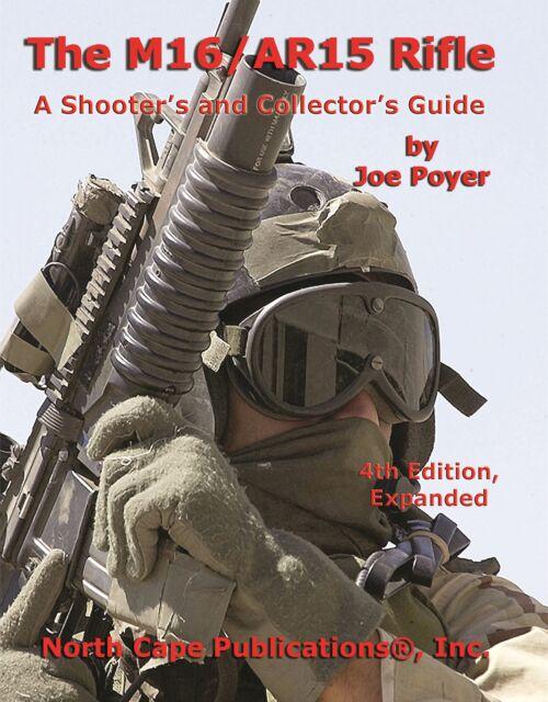 The M16 / AR15 Rifle   by Joe Poyer  223 / 5 56mm Colt Bushmaster M4 A2 DPMS