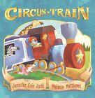 Circus Train by Jennifer Cole Judd (Hardback, 2015)