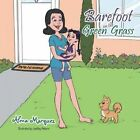 Barefoot on the Green Grass by Alma Marquez (Paperback / softback, 2016)