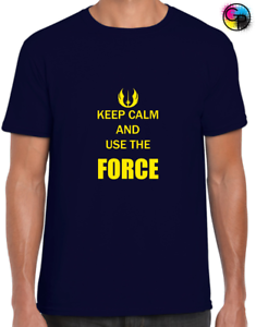 KEEP CALM AND USE THE FORCE MENS T SHIRT TEE FUNNY STORM WARS JEDI STAR TROOPER