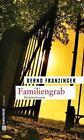 Familiengrab von Bernd Franzinger (2011, Taschenbuch)