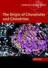 The Origin of Chondrules and Chondrites by Derek W. G. Sears (Hardback, 2004)