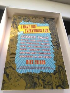 I Have Fun Everywhere I Go: Savage Tales Mike Edison (2008
