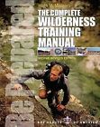 The Complete Wilderness Training Manual by Hugh McManners (Paperback / softback, 2007)