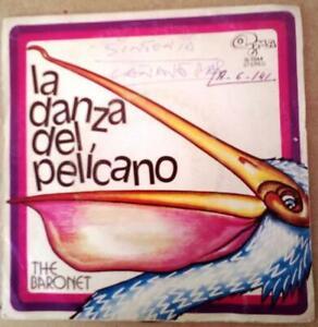 "The Baronet La Danza Del Pelícano single 7"""