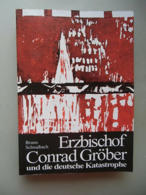 2 Bd. Erzbischof Conrad Gröber und die nationalsozialistische Diktatur 1985