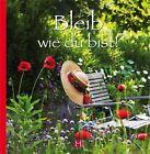 Bleib wie du bist (2011, Gebundene Ausgabe)