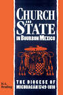 Church and State in Bourbon Mexico by D. A. Brading (Paperback, 2002)