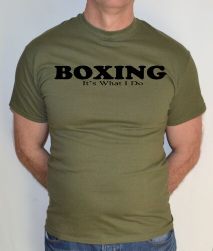 FUN,T SHIRT ITS WHAT I DO BOXING