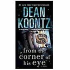 From the Corner of His Eye by Dean Koontz (2012, Paperback)