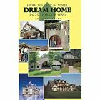 How to Design Your Dream Home in 25 Years or Less! by Jan Jones Evans (Hardback, 2014)