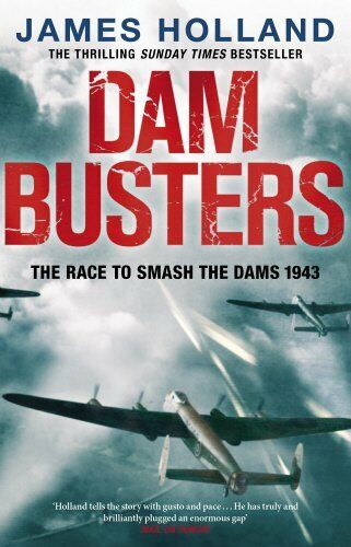 1 of 1 - Dam Busters: The Race to Smash the Dams, 1943 by Holland, James 0552163414 The