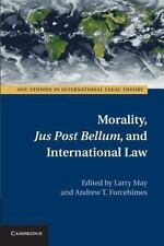 ASIL Studies in International Legal Theory: Morality, Jus Post Bellum, and...
