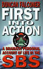 First into Action: A Dramatic Personal Account of Life Inside the SBS by Duncan Falconer (Paperback, 2001)