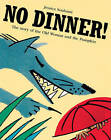 No Dinner!: The Story of the Old Woman and the Pumpkin by Jessica Souhami (Paperback, 2008)