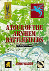 Battlefield Tour Guide to the Battles of Arnhem, Oosterbeek and Driel by John Waddy (Paperback, 1998)
