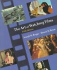 The Art of Watching Films by Joe Boggs and Dennis W. Petrie (1999, Paperback)