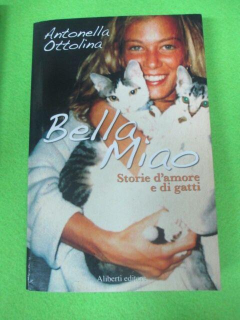 book LIBRO BELLA MIAO di ANTONELLA OTTOLINA 2007 ALIBERTI EDITORE (L8)