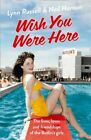Wish You Were Here: The Lives, Loves and Friendships of the Butlin's Girls by Lynn Russell, Neil Hanson (Paperback, 2014)