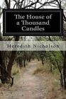 The House of a Thousand Candles by Meredith Nicholson (Paperback / softback, 2014)