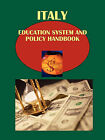 Italy Education System and Policy Handbook by International Business Publications, USA (Paperback / softback, 2010)