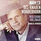 Lieder aus Des Knaben Wunderhorn von Wolfgang Holzmair,Charles Spencer (2012)