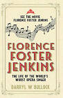 Florence Foster Jenkins: The Life of the World's Worst Opera Singer by Gerald Duckworth & Co Ltd (Paperback, 2016)