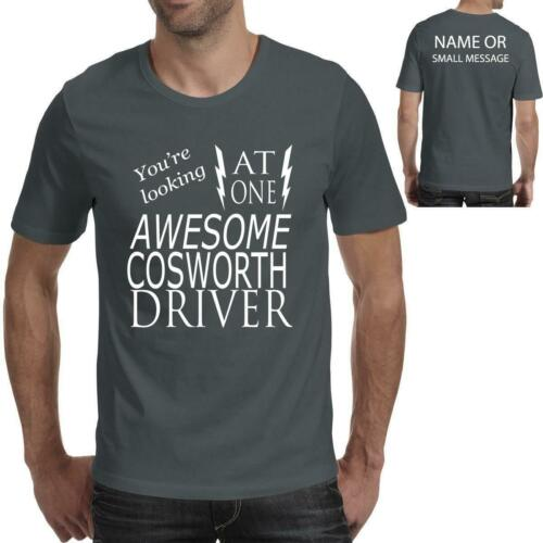 Awesome Cosworth Driver Printed T shirt  Funny Ideal Gift for Mens Fathers day