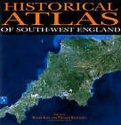 Historical Atlas of South-west England by University of Exeter Press (Hardback, 1999)
