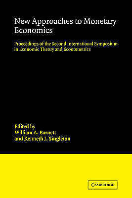 New Approaches to Monetary Economics: Proceedings of the Second International S