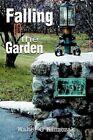 Falling in The Garden 9780595312771 by Walter G Klimczak Paperback