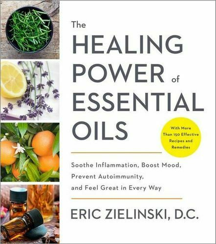 NEW The Healing Power Of Essential Oils By Eric Zielinski D.C Paperback