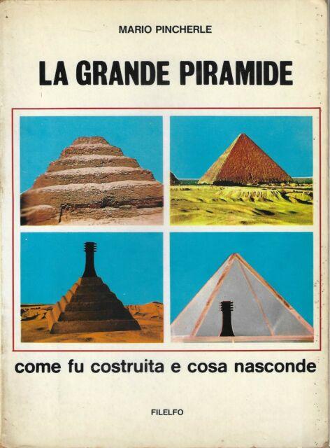 la grande piramide come fu costruita e cosa nasconde pincherle filelfo 1979