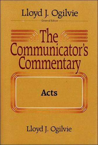 The Communicators Commentary: Acts [ Ogilvie, Lloyd J. ] Used - VeryGood