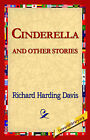 Cinderella and Other Stories by Richard Harding Davis (Hardback, 2006)