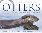 Otters: Return to the River by Laurie Campbell, Anna Levin (Paperback, 2014)