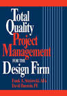 Total Quality Project Management for the Design Firm by Frank A. Stasiowski, David Burstein (Hardback, 1994)